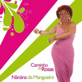 Nanana da Mangueira Caminho de Rosas