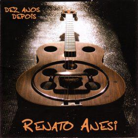 Renato Anesi Dez anos depois